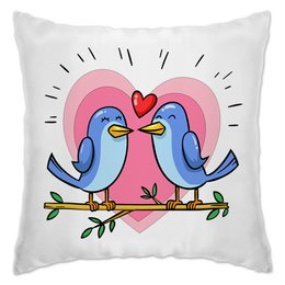"""Подушка """"Влюблённые птички"""" - любовь, сердца, день святого валентина, птица, пара"""