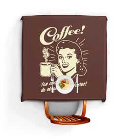 """Скатерть квадратная """"Кофе - делай глупости быстрее!"""" - арт, ретро, прикольные, кофе"""