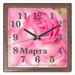 """Часы квадратные из пластика (под дерево) """"на 8 марта"""" - цветы, 8 марта, маме, розы, капли"""