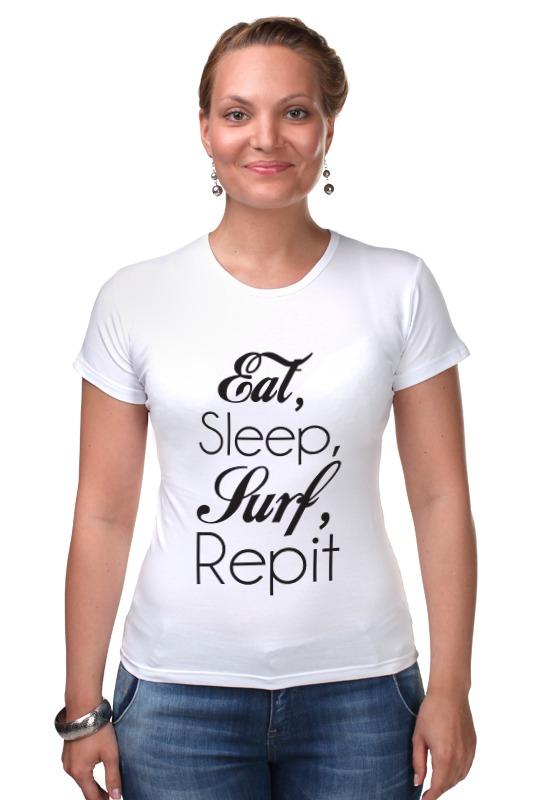 Футболка Стрэйч Printio Eat, sleep, surf, repit sleep футболка