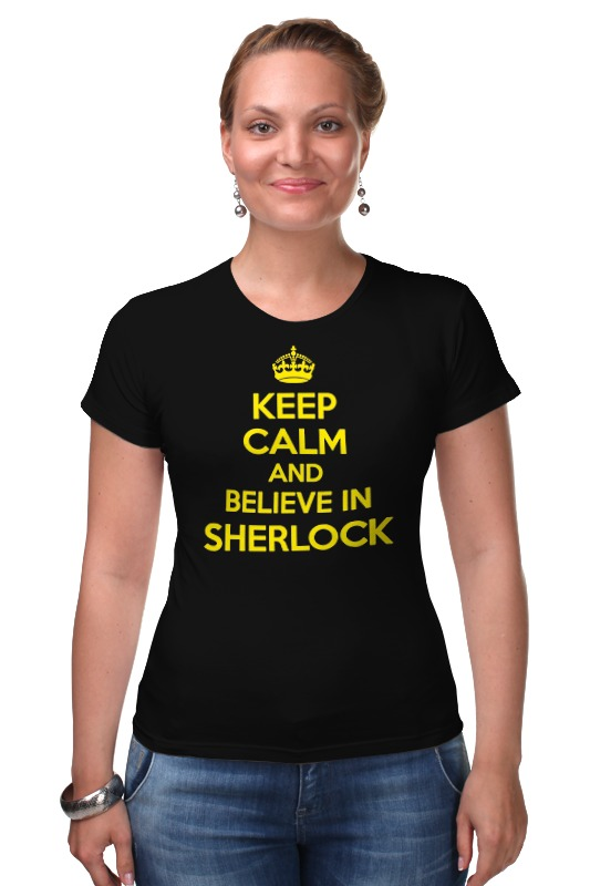 Футболка Стрэйч Printio Keep calm and believe in sherlock holmes футболка стрэйч printio keep calm and listen to 30stm