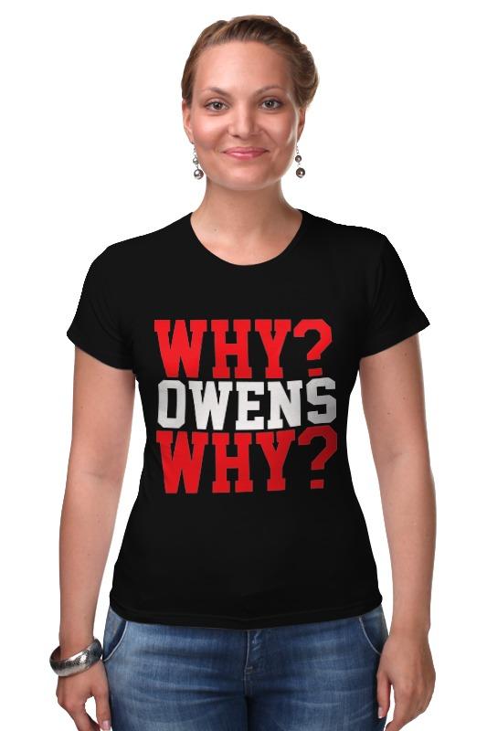 Футболка Стрэйч Printio Why? owens why? (wwe)
