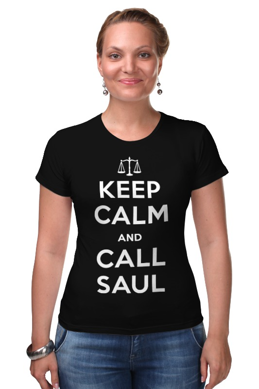 Футболка Стрэйч Printio Keep calm and call saul футболка стрэйч printio keep calm and listen to 30stm