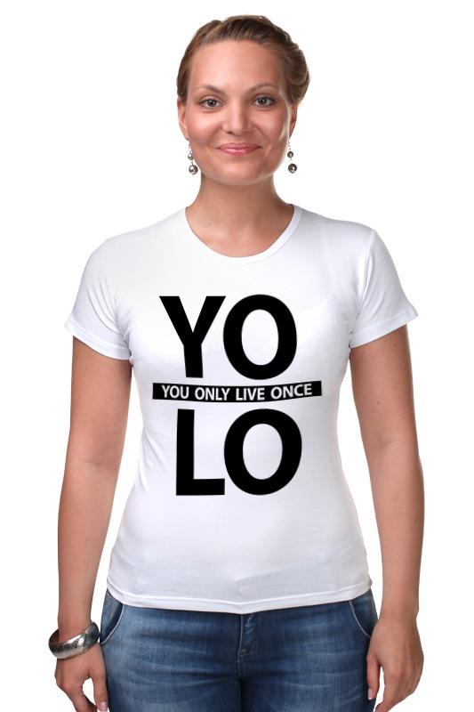 Футболка Стрэйч Printio Yolo (you only live once) you only live twice