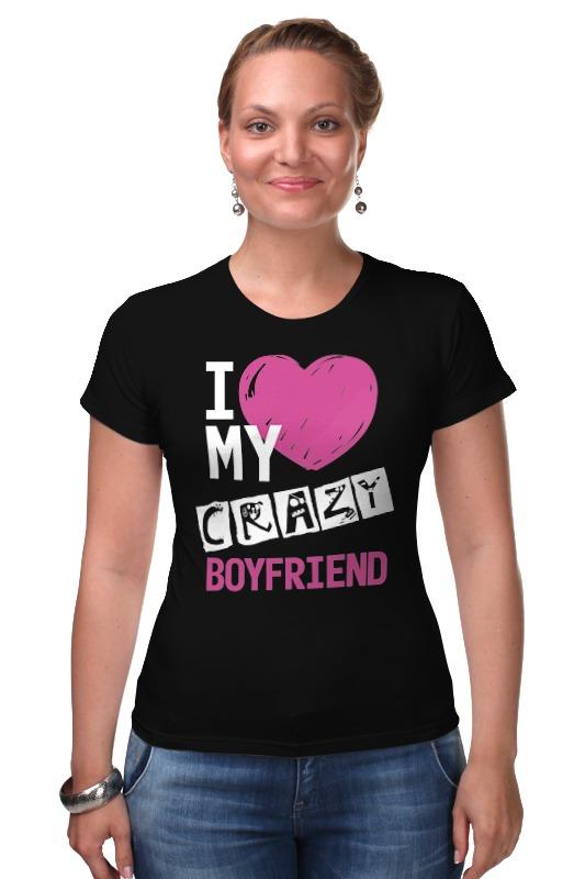 Футболка Стрэйч Printio Love my crazy boyfriend подвеска надпись love