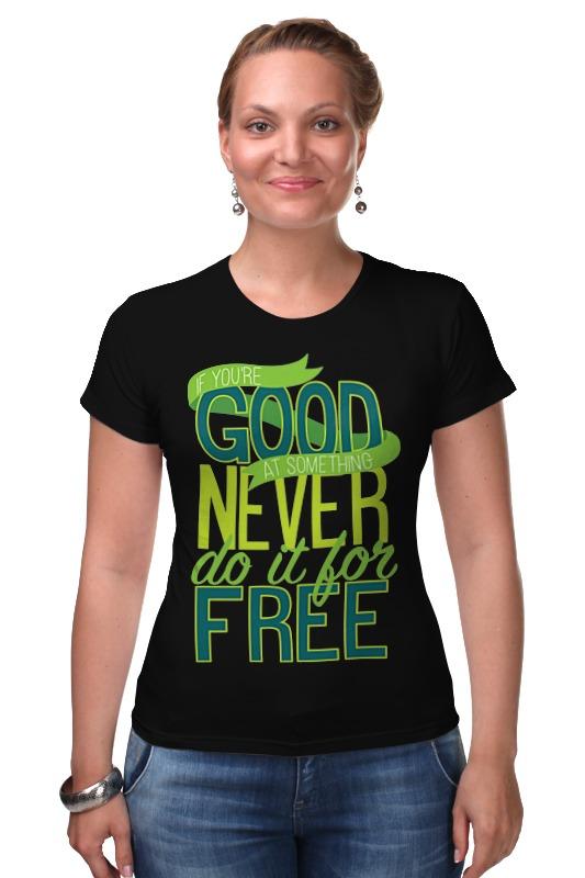 Футболка Стрэйч Printio Good never free (joker) футболка стрэйч printio делай добро