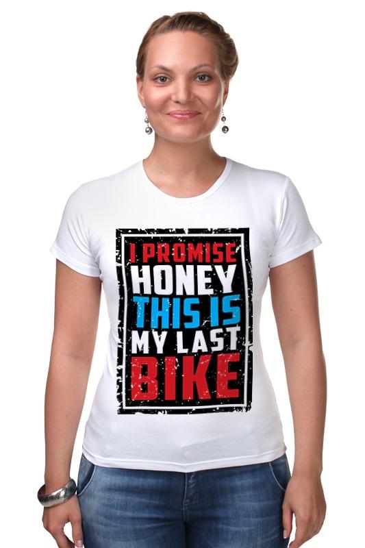 Футболка Стрэйч Printio I promise honey this is my last bike (врунишка) only a promise