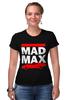 """Футболка Стрэйч (Женская) """"Безумный Макс (Mad Max)"""" - mad max, безумный макс, дорога ярости"""
