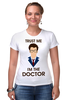 "Футболка Стрэйч (Женская) ""Doctor Who "" - doctor who, tardis, доктор кто, теннант, тардис, ho"