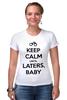 """Футболка Стрэйч (Женская) """"Keep Calm until Laters, Baby (50 оттенков серого)"""" - секс, эротика, бдсм, keep calm, 50 оттенков серого"""