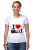 """Футболка Стрэйч """"«I love Metallica»"""" - metallica, металлика, i love metallica"""