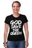"Футболка Стрэйч (Женская) ""God Save the Queen (Боже, храни Королеву)"" - англия, панк, england, sex pistols"