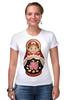 "Футболка Стрэйч (Женская) ""Матрешка"" - матрешка, матрёшка, russian doll, символ россии"