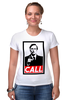 """Футболка Стрэйч (Женская) """"Лучше звоните Солу (Better Call Saul)"""" - obey, call, better call saul, лучше звоните солу"""
