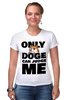 "Футболка Стрэйч (Женская) ""Only Doge Can Judge Me"" - мем, wow, doge, собакен, песе"