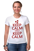 """Футболка Стрэйч (Женская) """"Keep calm"""" - карлсон, спокойствие, keep calm, пропеллер, советские мультфильмы"""