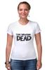 "Футболка Стрэйч (Женская) ""The Walking Dead"" - zombie, зомби, ходячие мертвецы, the walking dead"