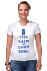 "Футболка Стрэйч ""Keep Calm and Don't Blink (Tardis)"" - сериал, doctor who, tardis, доктор кто, машина времени"
