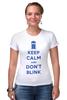 "Футболка Стрэйч (Женская) ""Keep Calm and Don't Blink (Tardis)"" - сериал, doctor who, tardis, доктор кто, машина времени, телефонная будка, time machine, police box, phone box"
