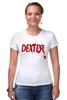 """Футболка Стрэйч (Женская) """"Dexter (Декстер)"""" - dexter, декстер, serial killer, серийный убийца"""