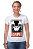 """Футболка Стрэйч (Женская) """"Dave (2001: A Space Odyssey)"""" - obey, dave, space odyssey, космическая одиссея 2001 года"""