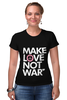 "Футболка Стрэйч ""Make Love Not War"""