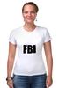 """Футболка Стрэйч (Женская) """"FBI фбр"""""""