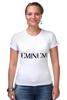 """Футболка Стрэйч (Женская) """"eminem"""" - eminem, эминем"""