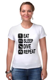 """Футболка Стрэйч (Женская) """"Eat sleep dive"""" - diving"""