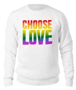 """Свитшот унисекс хлопковый """"Choose Love"""" - любовь, радуга, английский, выбор, пацифизм"""