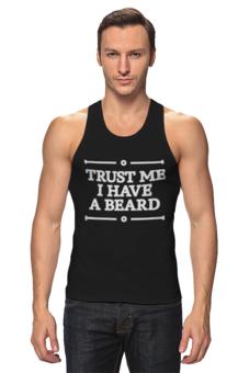 "Майка (Мужская) ""Trust Me"" - борода, усы, beard, бородачи, отпускаем бороду, усачи, borodachi, mustaches, beardart, beard4fun"