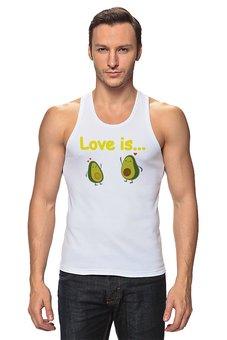 """Майка классическая """"Love is..."""" - сердце, любовь, фрукты, влюбленные, авокадо"""