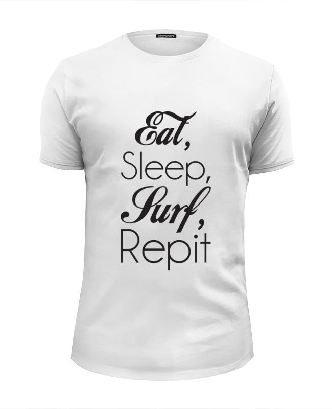 Футболка Wearcraft Premium Slim Fit Printio Eat, sleep, surf, repit life is simple eat sleep surf kayaking men sweatshirt