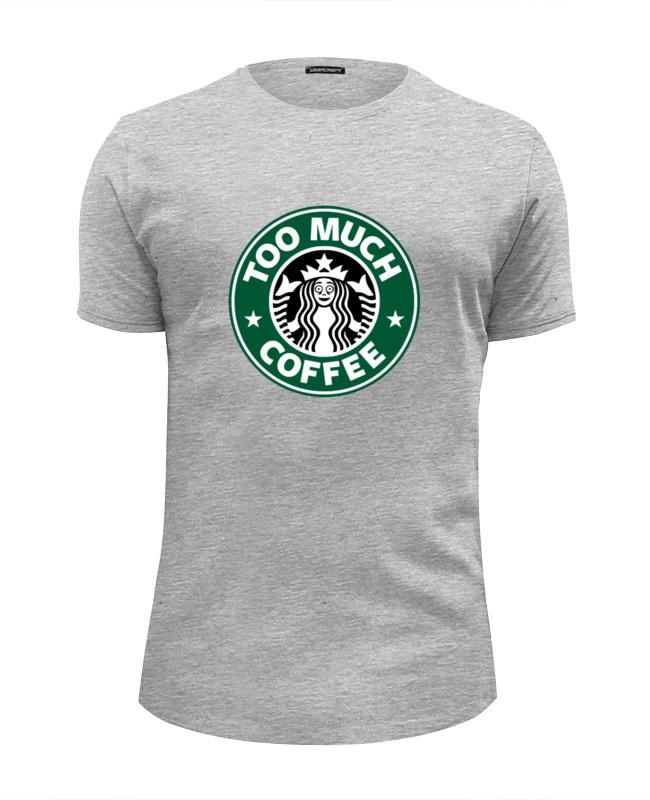 Футболка Wearcraft Premium Slim Fit Printio Too much coffee футболка wearcraft premium slim fit printio drink coffee