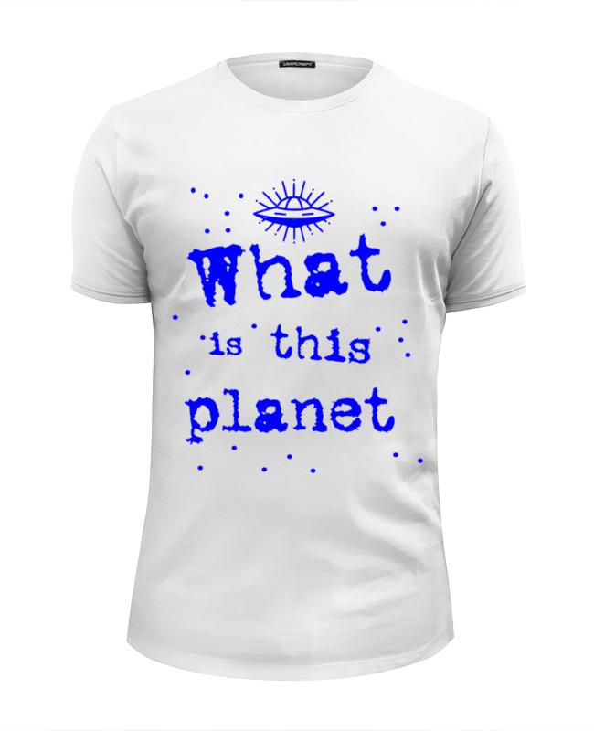 Футболка Wearcraft Premium Slim Fit Printio Что это за планета! свитшот print bar планета сокровищ