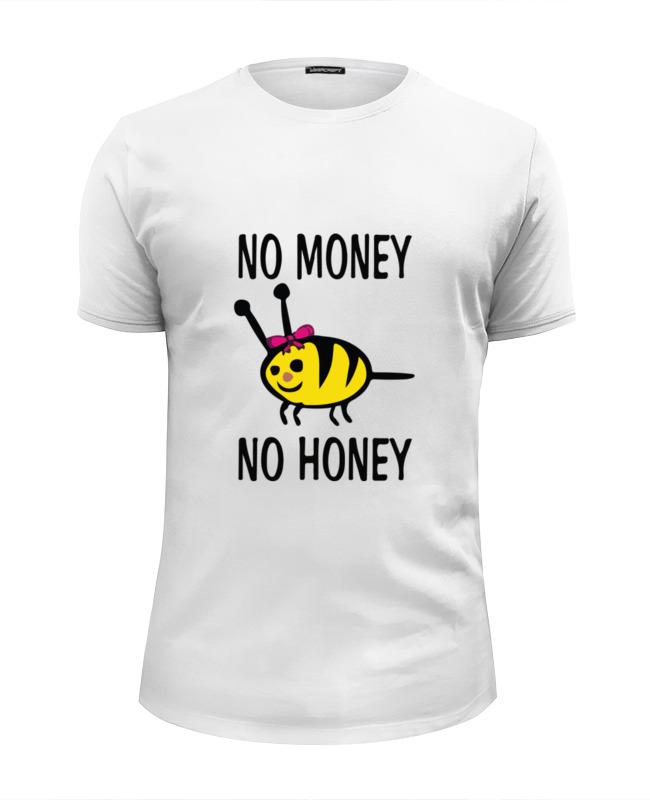Футболка Wearcraft Premium Slim Fit Printio No money no honey! (нет денет, нет меда!)