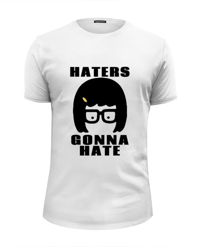 Футболка Wearcraft Premium Slim Fit Printio Haters gonna hate (tina belcher) детская футболка классическая унисекс printio haters gonna hate tina belcher