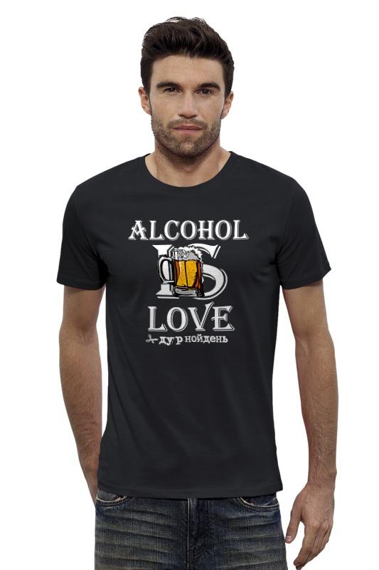 Футболка Wearcraft Premium Slim Fit Printio Алкоголь = любовь - #дурнойдень в вологде кафе алкоголь на розлив после 23 00