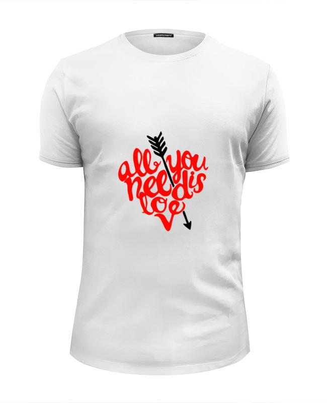 Футболка Wearcraft Premium Slim Fit Printio Всё что тебе нужно - любовь футболка wearcraft premium slim fit printio моя любовь к тебе безгранична