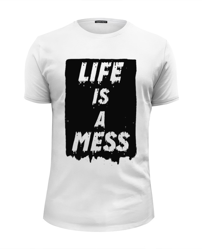 Printio Life is a mess футболка wearcraft premium printio it s a beautiful life