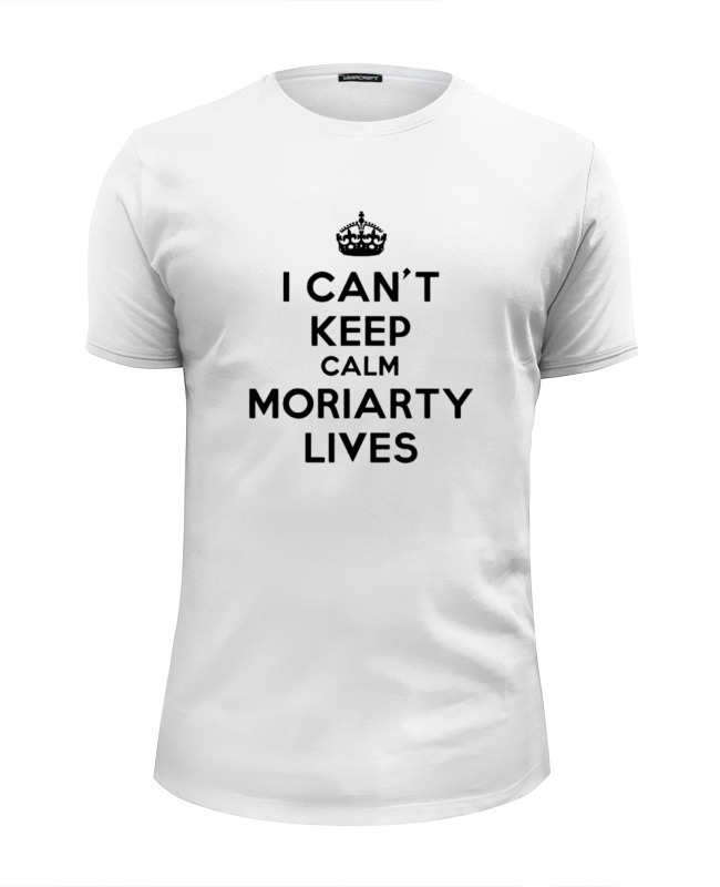 Printio I can't keep calm moriarty lives футболка wearcraft premium slim fit printio keep calm i am 1
