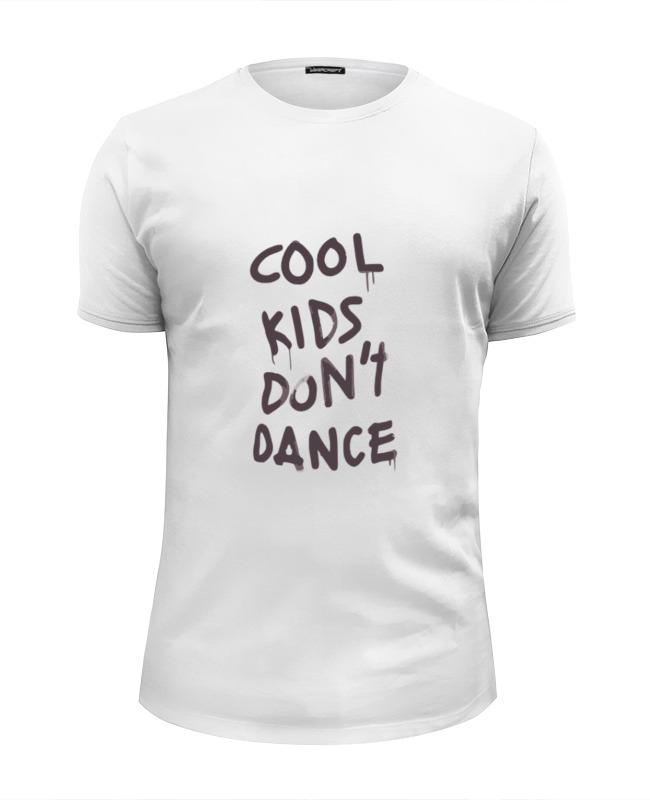 Футболка Wearcraft Premium Slim Fit Printio Cool kids don't dance футболка wearcraft premium printio rabbit cool mix крутой кроличий микс