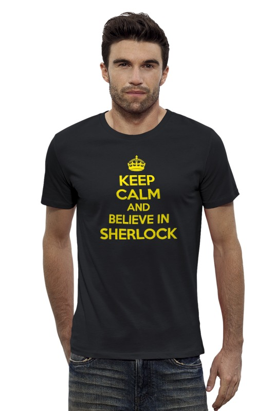 Футболка Wearcraft Premium Slim Fit Printio Keep calm and believe in sherlock holmes чехол для samsung galaxy s3 printio keep calm and believe in sherlock holmes