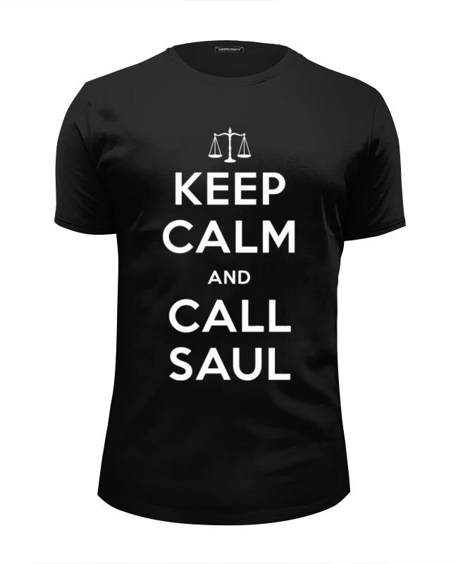 Футболка Wearcraft Premium Slim Fit Printio Keep calm and call saul детская футболка классическая унисекс printio keep calm and call saul
