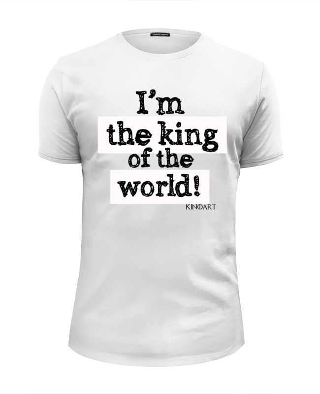 Футболка Wearcraft Premium Slim Fit Printio I'm the king of the world! jumpstart the world