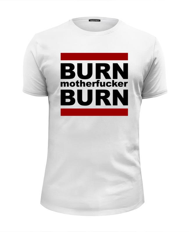 Футболка Wearcraft Premium Slim Fit Printio Burn! сумка printio burn