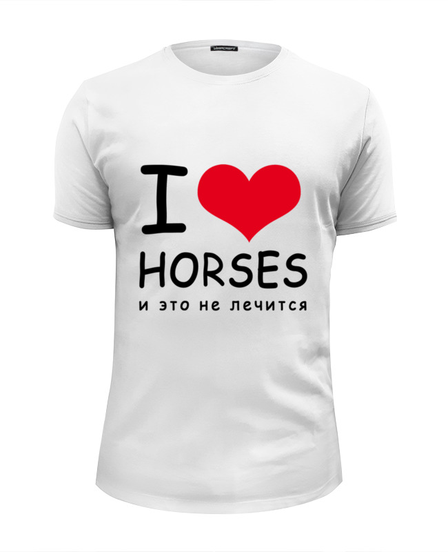 Футболка Wearcraft Premium Slim Fit Printio I love horses футболка wearcraft premium slim fit printio i love navalny