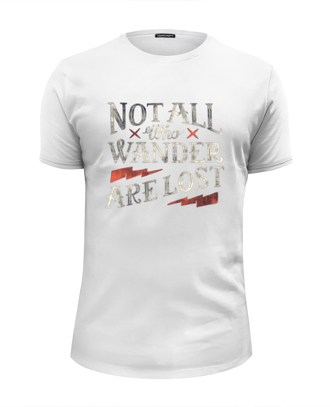 Printio Notall who wander are lost футболка wearcraft premium slim fit printio who rules you
