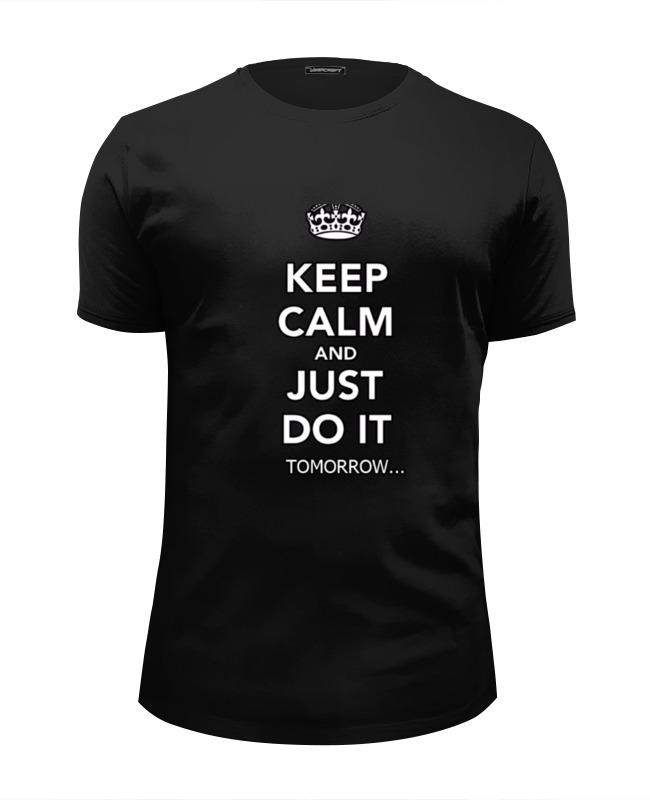 Футболка Wearcraft Premium Slim Fit Printio Just do it tomorrow..