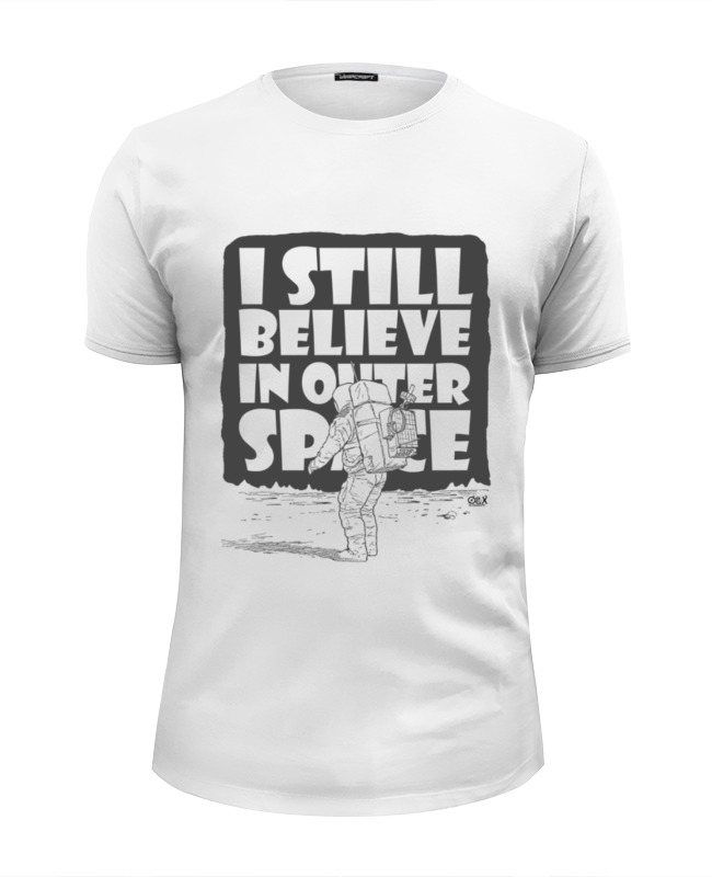 Футболка Wearcraft Premium Slim Fit Printio I still believe in outer space toys in space